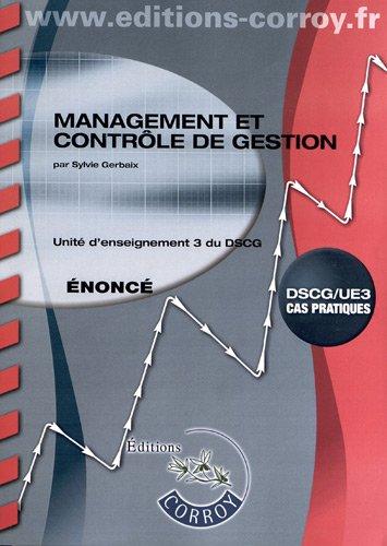 Management et contrôle de gestion UE 3 du DSCG : Enoncé