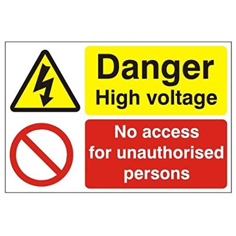Multi Purpose Safety Sign, 'Danger High Voltage', 'No Access For Unauthorised Persons', Material: Self Adhesive, Size: 300x200mm