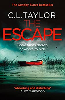 The Escape: The gripping Sunday Times bestseller with a shocking twist, from the author of 'The Missing' by [Taylor, C.L.]