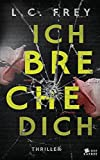Image of Ich Breche Dich: Thriller (Leipzig-Thriller, Band 2)
