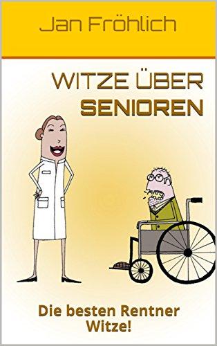 Witze über Senioren: Die besten Rentner Witze!