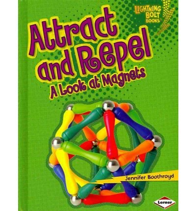 Attract and Repel: A Look at Magnets (Lightning Bolt Books: Exploring Physical Science (Library)) (Hardback) - Common