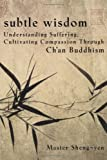 Subtle Wisdom: An Introduction to Ch'an Buddhism