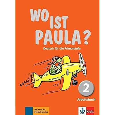 Wo ist Paula? Deutsch für die Primarstufe : Arbeitsbuch 2 (1Cédérom)