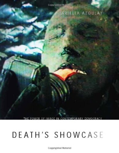 Death's Showcase: The Power of Image in Contemporary Democracy
