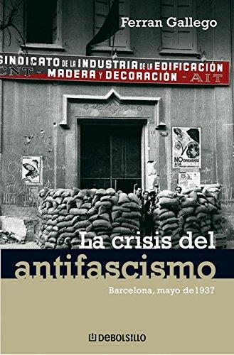 La crisis del antifascismo: Barcelona, mayo de 1937 (ENSAYO-HISTORIA)