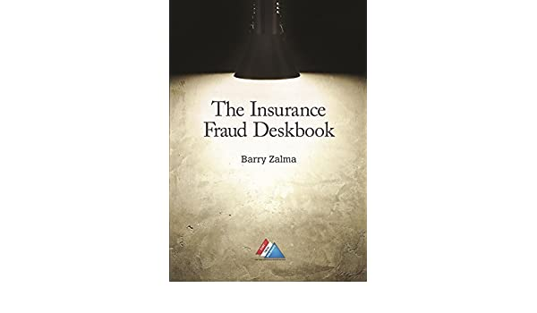 The Insurance Fraud Deskbook