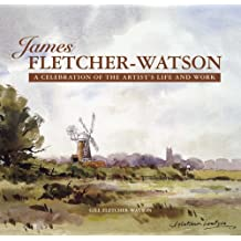 James Fletcher-Watson: A Celebration of the Artist's Life and Work
