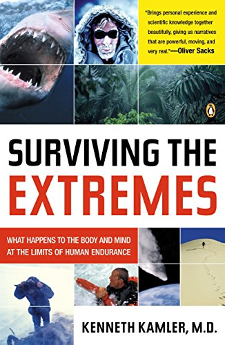 Surviving the Extremes: What Happens to the Body and Mind at the Limits of Human Endurance por Kenneth Kamler
