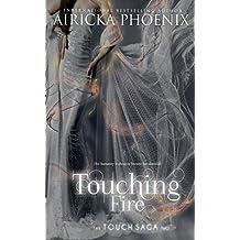Touching Fire (Touch Saga Book 2) (English Edition)