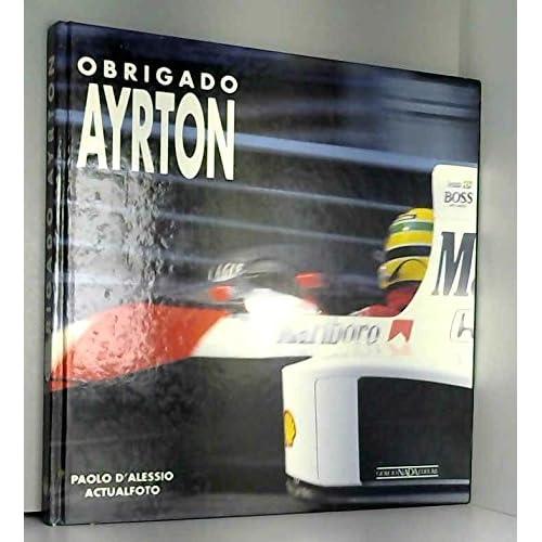 Obrigado Ayrton. Grazie Senna, Grazie Campione