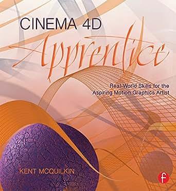 Cinema 4D Apprentice: Real-World Skills for the Aspiring