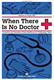 When There Is No Doctor: Preventive and Emergency Healthcare in Uncertain Times