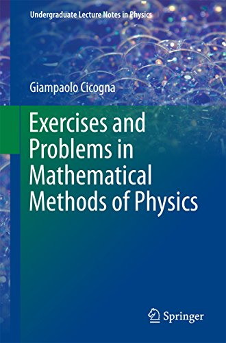 Exercises and Problems in Mathematical Methods of Physics (Undergraduate Lecture Notes in Physics) (English Edition)