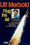 Expert Marketplace - Dr.  Ulf  Merbold  - Flug ins All. Von Spacelab zur D1-Mission. Der persönliche Bericht des ersten Astronauten der BRD