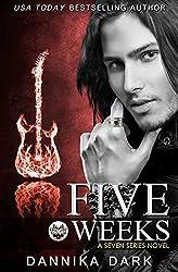 Five Weeks (Seven Series #3) by Dannika Dark (2014-07-26)