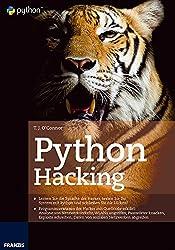 Python Hacking: Lernen Sie die Sprache der Hacker, testen Sie Ihr System damit und schließen dann die Lücken (German Edition)