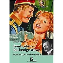 Franz Lehár - Die lustige Witwe: Der Ernst der leichten Muse