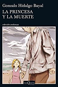 La princesa y la muerte par Gonzalo Hidalgo Bayal
