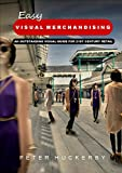 EASY VISUAL MERCHANDISING: AN OUTSTANDING VISUAL GUIDE FOR 21ST CENTURY RETAIL (English Edition)