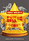 eBay Mojo Powerseller Secrets (How anyone can make money on eBay Book 1)