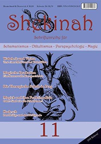 Shekinah 11: Schriftenreihe für Schamanismus, Okkultismus, Parapschologie, Magie