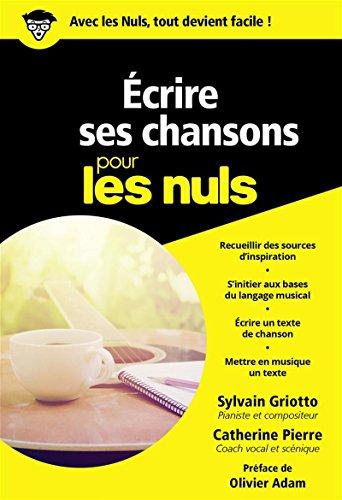 Ecrire ses chansons pour les Nuls, poche par Sylvain GRIOTTO