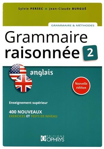 Grammaire Raisonnee 2 - Anglais par Sylvie Persec, Jean-Claude Burgué