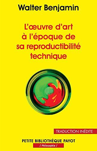 L'œuvre d'art à l'époque de sa reproductibilité technique (PR.PA.PF.PHILO.) par Walter Benjamin