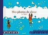 Mes photos de classe, le livre...