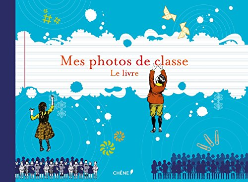 Mes photos de classe, le livre par Dominique Foufelle