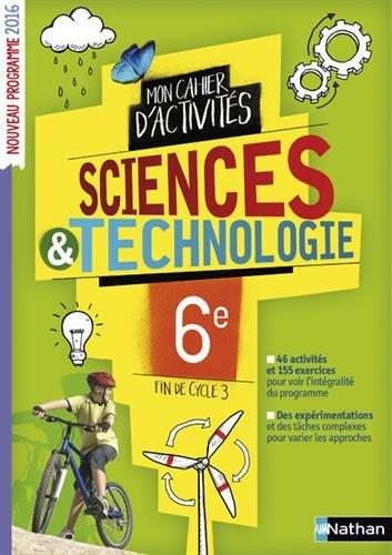 Science & technologie 6e Mon cahier d'activités par Collectif