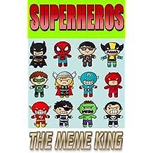 Memes: Superhero Funny Memes And More Memes: Superman, Deadpool, Batman, Wonderwoman, X-Men Etc (English Edition)