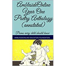 AmblesideOnline Year One Poetry Anthology (annotated): Poems every child should know (English Edition)