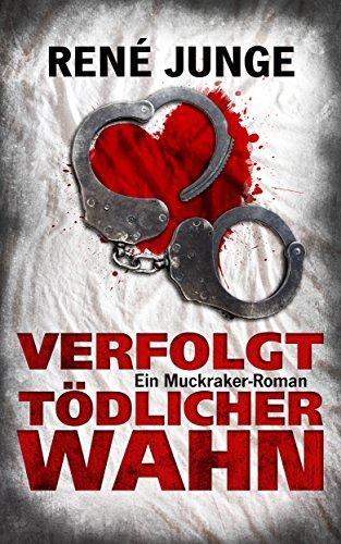 Buchseite und Rezensionen zu 'Verfolgt - Tödlicher Wahn: Psychothriller (Die Aufdecker 7)' von René Junge