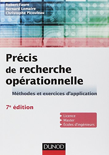 Précis de recherche opérationnelle - 7e éd. - Méthodes et exercices d'application par Robert Faure