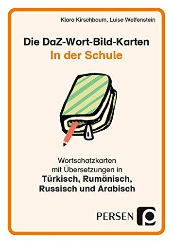 Die DaZ-Wort-Bild-Karten: In der Schule: Wortschatzkarten mit Übersetzungen in Arabisch, Russisch, Türkisch und Rumänisch (1. bis 4. Klasse) (Deutsch als Zweitsprache syst. fördern - GS)
