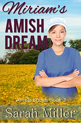 Amish Romance Miriam S Amish Dream Inspirational Amish Romance Amish Brides Of Faith S Creek Book 2