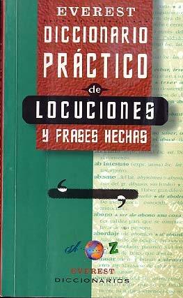 Diccionario Práctico de locuciones y frases hechas (Diccionarios prácticos)