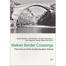 Balkan Border Crossings: Third Annual of the Konitsa Summer School (Balkan Border Crossings- Contributions to Balkan Ethnography)