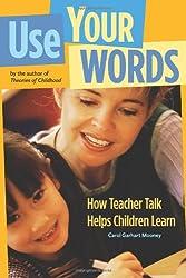 Use Your Words: How Teacher Talk Helps Children Learn