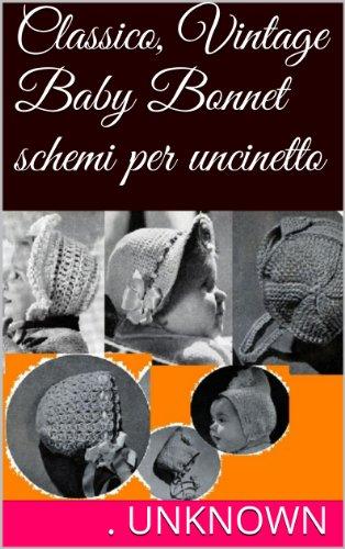 Classico, Vintage Baby Bonnet schemi per uncinetto