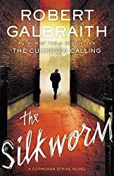 The Silkworm (A Cormoran Strike Novel) by Robert Galbraith (2014-06-19)