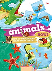 Encyclopedia: Animals How? (Questions and Answers)