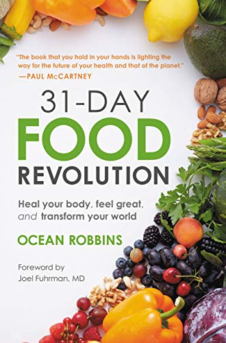 31-Day Food Revolution: Heal Your Body, Feel Great, and Transform Your World (English Edition)