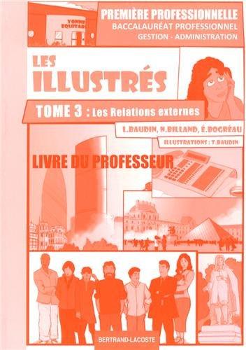 Les illustrés 1e Bac Pro Gestion-Administration : Livre du professeur. Tome 3, Les relations externes