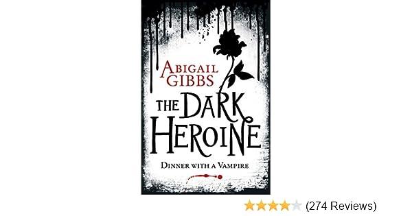 Dinner with a vampire the dark heroine book 1 ebook abigail dinner with a vampire the dark heroine book 1 ebook abigail gibbs amazon kindle store fandeluxe Choice Image