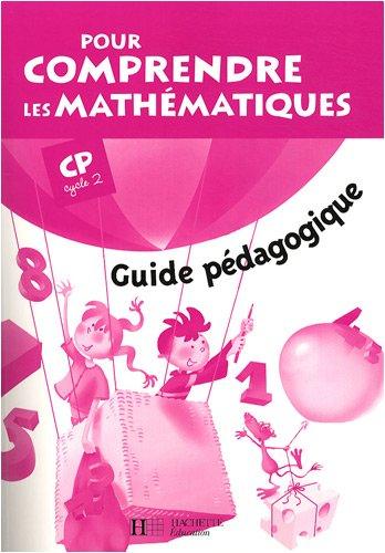 Pour comprendre les mathématiques CP (Cycle 2) : Guide pédagogique - Ed. 2008