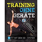 Training ohne Geräte: Fit mit dem 3D-System (Trainieren mit dem eigenen Körpergewicht) [Buch inkl. Trainings-DVD]