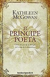El principe poeta / The Poet Prince: Libro Tercero De La Trilogia Del Linaje De La Magdalena